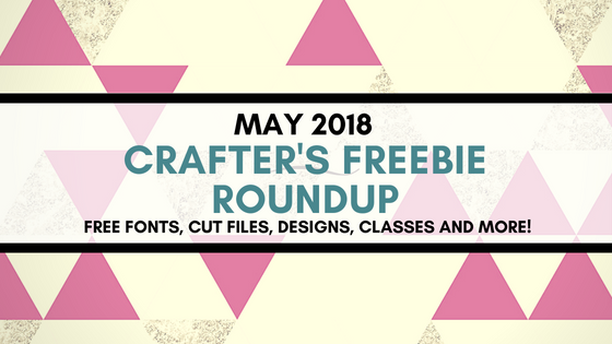 May 2018 Freebie Roundup