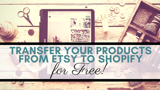 Transfer your products from Etsy to Shopify for Free- Header Image